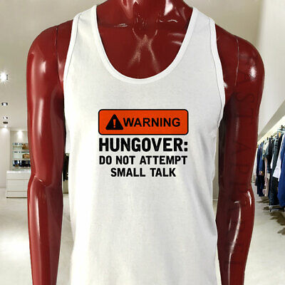 WARNING HUNGOVER FUNNY HUMOR TALK PARTY BEER MEME Mens White Tank Top