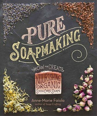 Pure Soapmaking by Anne-Marie Faiola 9781612125336 (Book, 2016)