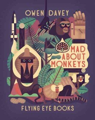 Mad About Monkeys by Owen Davey 9781909263574 (Hardback, 2015)