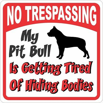 Pit Bull Sign - No Trespassing, Tired of Hiding the Bodies