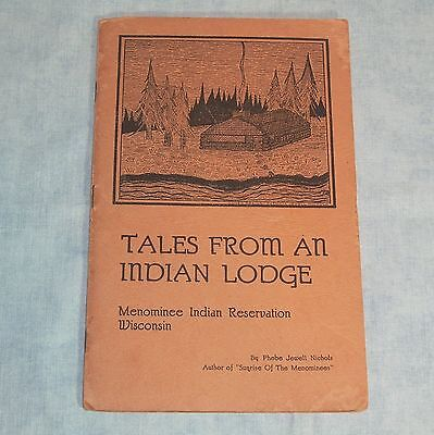 SIGNED Tales From An Indian Lodge MENOMINEE Reservation Wisconsin, Phebe Nichols