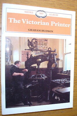 The Victorian Printer. Inc. tools and equipment, types of printing, etc