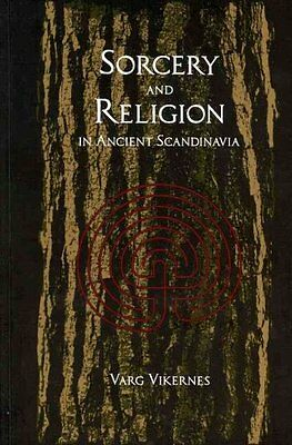Sorcery and Religion in Ancient Scandinavia by Varg Vikernes 9780956695932