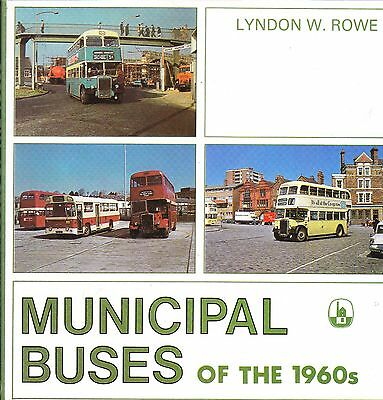 Bus Book - Municipal Buses Of The 1960s Lyndon W Rowe