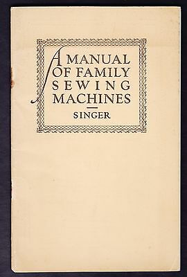 Singer A Manual Of Family Sewing Machines c1949 ORIGINAL Book
