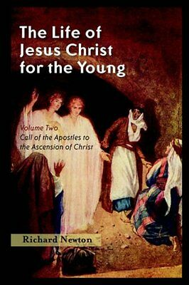 The Life of Jesus Christ for the Young: Volume Two
