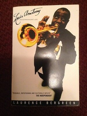Louis Armstrong An Extravagant Life By Laurence Bergreen