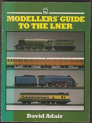 Vintage 1987 Book  Modeller's Guide To The LNER By David Adair Railway Models