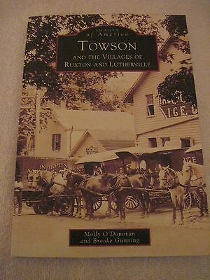 1999 TOWSON & the Villages of Ruxton & Lutherville 128pg. Pictorial PB Book