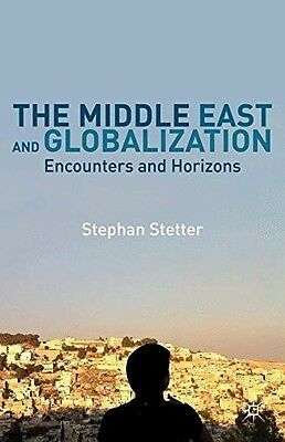 The Middle East and Globalization: Encounters and Horizons, , New Book