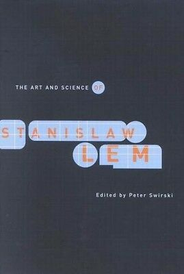 The Art and Science of Stanislaw Lem, Peter Swirski, New Book