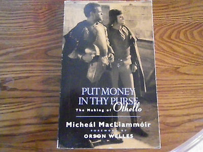 Put Money in thy Purse The Making of Orson Wells Othello Michael MacLiammoir