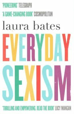 Everyday Sexism by Laura Bates 9781471149207 (Paperback, 2015)