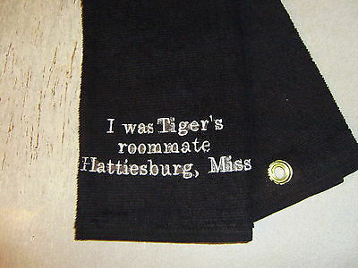 Free Personalizing New Embroidered Golf Towel Tiger's Roommate! FUNNY!!