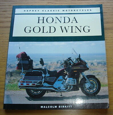 Honda Gold Wing. Osprey Classic Motorcycles. Malcolm Birkitt. Published 1995