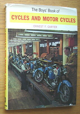 The Boys' Book Of Cycles And Motor Cycles. Ernest F. Carter 1966. 144 pages