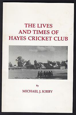 HAYES CRICKET CLUB Lives and Times of Hayes Cricket Club by Kirby RARE SIGNED
