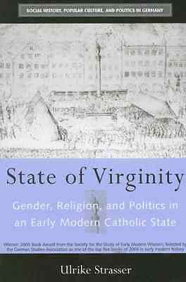 State of Virginity: Gender, Religion, and Politics in a - Paperback NEW Strasser