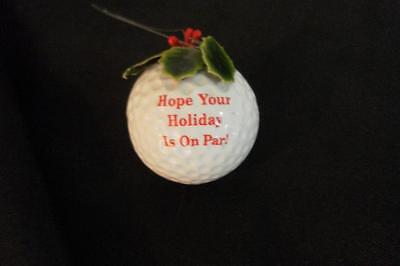 """NEW GOLF BALL Christmas Ornament """"Hope Your Holiday Is On Par """"  Golfer Golfing"""