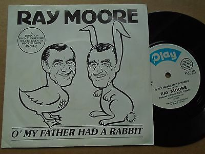 """Ray Moore ~ O' my father had a rabbit / Instru [1986-PLAY 213] - 7"""" Sgle"""
