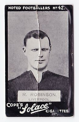 Cope Bros NOTED FOOTBALLERS (SOLACE) 1910 #042 R. Robinson LIVERPOOL *Fair Cond*