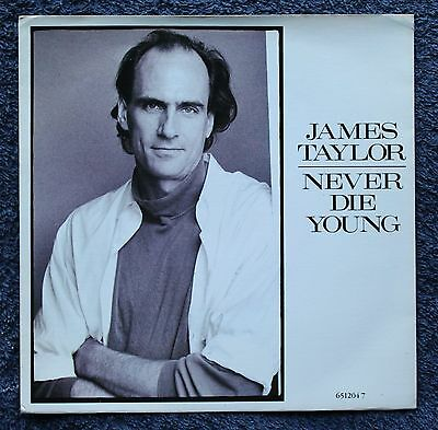 """JAMES TAYLOR NEVER DIE YOUNG POP ROCK FOLK EX 1980s 7 """" INCH 45RPM"""