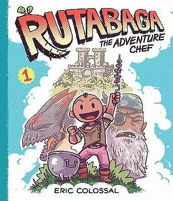 Rutabaga the Adventure Chef: Rutabaga : The Adventure Chef by Eric Colossal...