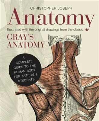 Anatomy: A Complete Guide to the Human Body, for Artists & Students by...