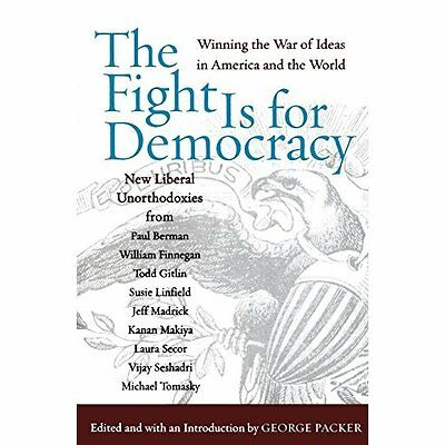 The Fight Is for Democracy: Winning the War of Ideas in -  NEW Paperback 01/08/2