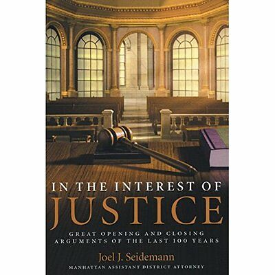 In the Interest of Justice: Great Opening and Closing A - Seidemann, Joel NEW Pa