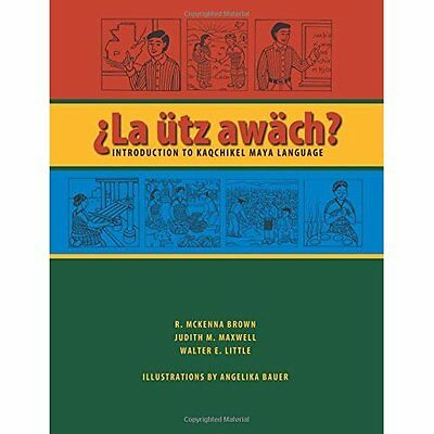 La Utz Awach?: Introduction to Kaqchikel Maya Language - Paperback NEW Brown, R.