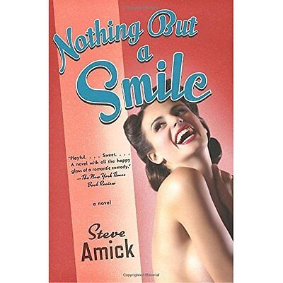 Nothing But a Smile - Paperback NEW Steve Amick 2010-02-09