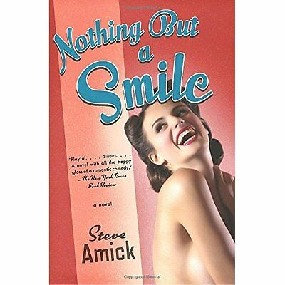 Nothing But a Smile - Steve Amick NEW Paperback February 2010