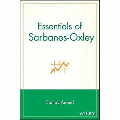 Essentials of Sarbanes-Oxley - Anand, Sanjay NEW Paperback 7 Aug 2007