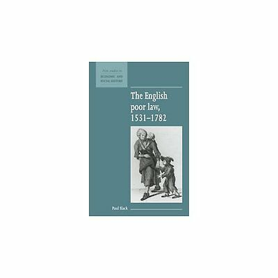 The English Poor Law, 1531-1782 (New Studies in Economi - Slack, Paul NEW Paperb