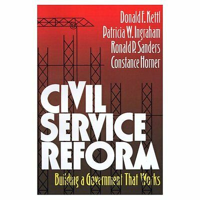 Civil Service Reform: Building a Government That Works - Paperback NEW Kettl, Do