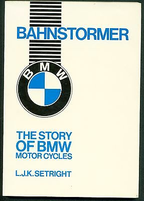 Bahnstormer ' The Story of BMW Motorcycles' by LJK Setright 0851840213