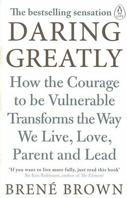 Daring Greatly How the Courage to be Vulnerable Transforms the ... 9780241257401