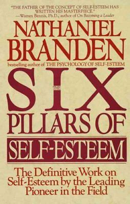 Six Pillars of Self Esteem by Nathaniel Branden 9780553374391 (Paperback, 1995)