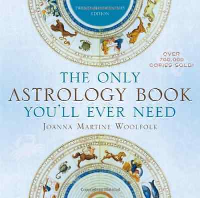 The Only Astrology Book You'll Ever Need: Now with an I - Paperback NEW Woolfolk