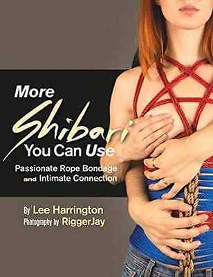 More Shibari You Can Use - Paperback NEW Lee Harrington  2015-02-01