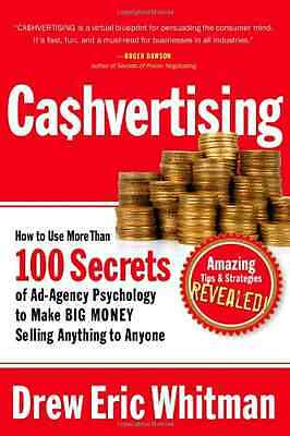 Cashvertising: How to Use 50 Secrets of Ad-Agency Psych - Paperback NEW Whitman,