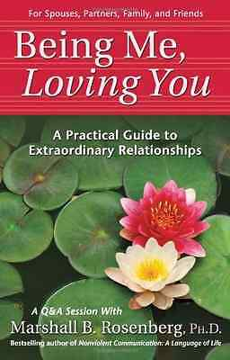 Being Me, Loving You: A Practical Guide to Extraordinar - Paperback NEW Rosenber