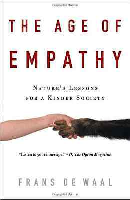 The Age of Empathy: Nature's Lessons for a Kinder Socie - Paperback NEW Waal, Fr