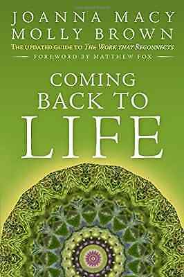 Coming Back to Life: The Updated Guide to the Work That - Paperback NEW Fox, Mat