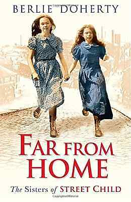 Far From Home: The sisters of Street Child (Street Chil - Paperback NEW Berlie D