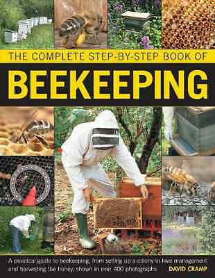 The Complete Step-by-step Book of Beekeeping: A Practic - David Cramp NEW Hardco