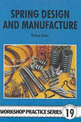 Spring Design and Manufacture (Workshop Practice) - Paperback NEW Cain, Tubal 19