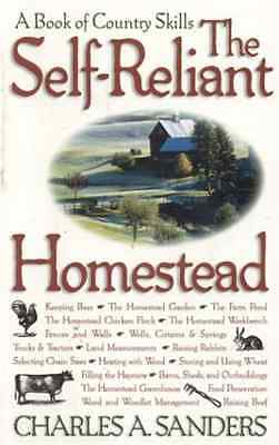 The Self-reliant Homestead: A Book of Country Skills - Paperback NEW Sanders, Ch