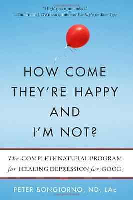 How Come They're Happy And I'm Not?: The Complete Natur - Paperback NEW Bongiorn
